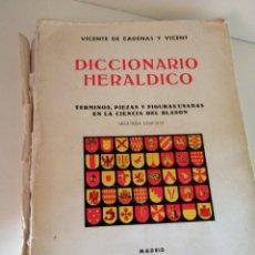 Libros de segunda mano: DICCIONARIO HERÁLDICO.TÉRMINOS PIEZAS Y FIGURAS USADAS EN LA CIENCIA DEL BLASÓN.VICENTE DE CADENAS Y. Lote 196194638