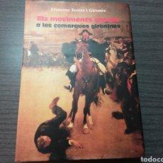 Libros de segunda mano: ELS MOVIMENTS SOCIALS A LAS COMARQUES GIRONINES, POR FRANCESC FERRER I GIRONÉS. Lote 196203613