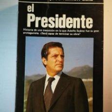 Libros de segunda mano: EL PRESIDENTE. JOSE RAMON SAIZ. Lote 196276015