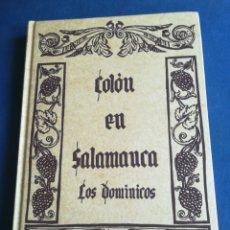 Libros de segunda mano: COLÓN EN SALAMANCA LOS DOMINICOS JOSÉ LUÍS ESPINEL Y RAMÓN HERNÁNDEZ 1988. Lote 197198905