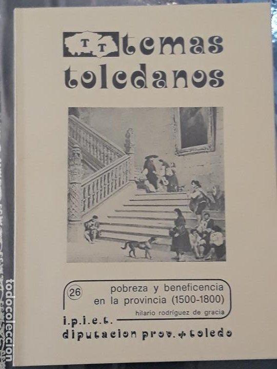 TEMAS TOLEDANOS - POBREZA Y BENEFICENCIA EN LA PROVINCIA ( 1500 - 1800 ) TOLEDO. (Libros de Segunda Mano - Historia Moderna)