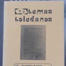 Libros de segunda mano: TEMAS TOLEDANOS - LOS PUEBLOS DE TOLEDO JURAN LA CONSTITUCION DE 1812.. Lote 197528326