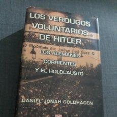 Libros de segunda mano: LOS VERDUGOS VOLUNTARIOS DE HITLER. DANIEL JONAH GOLDHAGEN . TAURUS. Lote 197736956