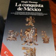 Libros de segunda mano: LA CONQUISTA DE MÉXICO. HUGH THOMAS.. Lote 197904291
