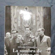 Libros de segunda mano: LA SOMBRA DE FRANCO EN LA TRANSICIÓN. ALFREDO GRIMALDOS. Lote 198169698