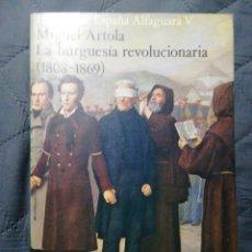 Libros de segunda mano: LA BURGUESÍA REVOLUCIONARIA (1808-1869). MIGUEL ARTOLA. Lote 198261116