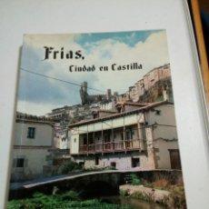 Libros de segunda mano: FRIAS, CIUDAD EN CASTILLA - CADIÑANOS BARCECI, INOCENCIO. Lote 198294271