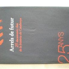 Libros de segunda mano: ARRELS DE FUTUR (HISTORIA DE CATALUNYA) BARCANOVA. Lote 198425065