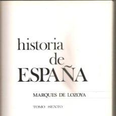 Libros de segunda mano: 1502. HISTORIA DE ESPAÑA. MARQUES DE LOZOYA. TOMO 6. Lote 198473922