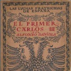 Libros de segunda mano: ALFONSO DANVILA EL PRIMER CARLOS III MADRID 1944 LAS LUCHAS FRATICIDAS DE ESPAÑA (VOLUMEN 4). Lote 198636513