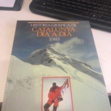 Libros de segunda mano: HISTORIA GRÁFICA DE CATALUNYA DIA A DIA. Lote 198646481