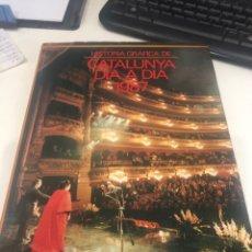 Libros de segunda mano: HISTORIA GRÁFICA DE CATALUNYA DÍA A DÍA. Lote 198647651