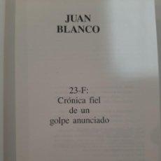 Libros de segunda mano: 23F. CRÓNICA FIEL DE UN GOLPE ANUNCIADO. JUAN BLANCO. EDITORIAL FUERZA NUEVA. 1995. Lote 198995628