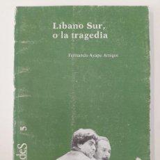 Libros de segunda mano: LIBANO SUR O LA TRAGEDIA. FERNANDO AYAPE AMIGOT. 1984. Lote 198998416