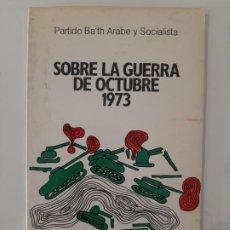 Libros de segunda mano: SOBRE LA GUERRA DE OCTUBRE 1973. PARTIDO BATH ARABE Y SOCIALISTA. 1977 . Lote 199000562