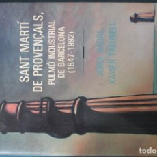 Libros de segunda mano: SANT MARTÍ DE PROVENÇALS. PULMÓ INDUSTRIAL DE BARCELONA (1847-1992). Lote 199035953