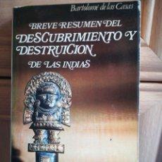 Libros de segunda mano: BREVE RESUMEN DEL DESCUBRIMIENTO Y DESTRUCCIÓN DE LAS INDIAS BARTOLOME DE LAS CASAS. Lote 199045817