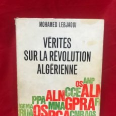 Libros de segunda mano: MOHAMED LEBJAOUI VÉRITÉS SUR LA RÉVOLUTION ALGÉRIENNE FIRMA Y DEDICADO POR EL AUTOR 1970 . Lote 199085845