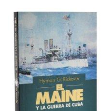 Libros de segunda mano: EL MAINE Y LA GUERRA DE CUBA - RICKOVER, HYMAN G.. Lote 221627366