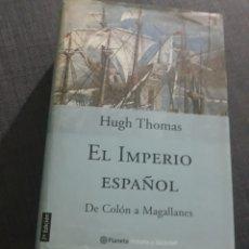 Libros de segunda mano: EL IMPERIO ESPAÑOL. HUGH THOMAS. DE COLON A MAGALLANES . PLANETA . 7° EDICIÓN. Lote 199284283