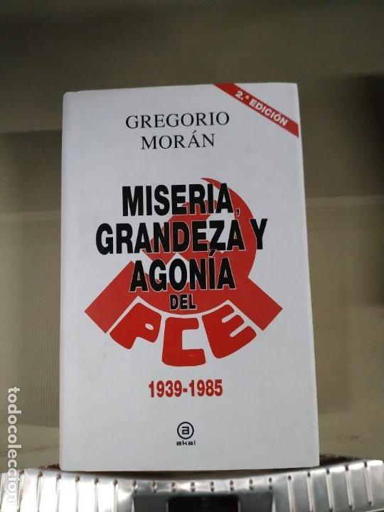 MISERIA, GRANDEZA Y AGONÍA DEL PCE - GREGORIO MORÁN. AKAL. GRAN FORMATO. (Libros de Segunda Mano - Historia Moderna)