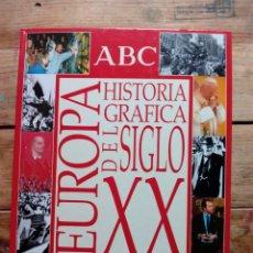 Libros de segunda mano: LIBRO EUROPA HISTORIA GRÁFICA DEL SIGLO XX. Lote 199709238