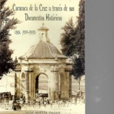 Libros de segunda mano: CARAVACA DE LA CRUZ A TRAVES DE SUS DOCUMENTOS HISTORICAS JOSE INISTE MAGAN. Lote 200353235