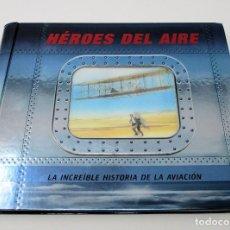 Livros em segunda mão: HÉROES DEL AIRE - LA INCREÍBLE HISTORIA DE LA AVIACIÓN. DUNCAN CROSBIE 2008. LIBRO POP UP.. Lote 200750640