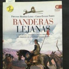 Livros em segunda mão: BANDERAS LEJANAS, EXPLORACION, CONQUISTA POR ESPAÑA DE EEUU, F MARTINEZ LAINEZ & C CANALES TORRES. Lote 201119850