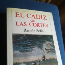 Libros de segunda mano: EL CÁDIZ DE LAS CORTÉS RAMÓN SOLIS SILEX 1987. Lote 201326152