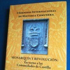 Libros de segunda mano: MONARQUÍA Y REVOLUCIÓN EN TORNO A LAS COMUNIDADES DE CASTILLA I SIMPOSIO INTERNACIONAL DE HISTORIA. Lote 202336977
