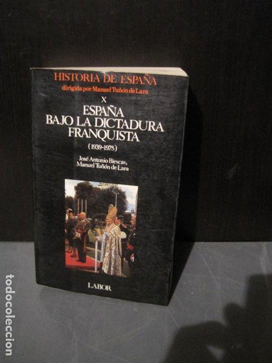 MANUEL TUÑON DE LARA - ESPAÑA BAJO LA DICTADURA FRANQUISTA. HISTORIA DE ESPAÑA X. LABOR 1980 (Libros de Segunda Mano - Historia Moderna)
