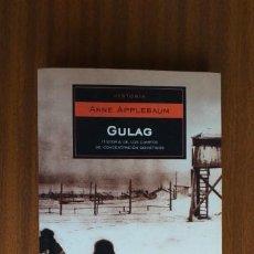 Libros de segunda mano: GULAG --- ANNE APPLEBAUM. Lote 199966407