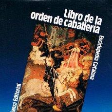 Libros de segunda mano: RAMÓN LLULL: LIBRO DE LA ORDEN DE CABALLERIA, VER INDICE. Lote 202875312