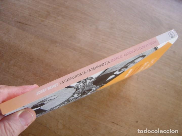 Libros de segunda mano: LA CATALUNYA DE LA RENAIXENÇA. Entre el vuit-cents i el nou-cents. JOSEP BENET. 1a EDICIÓ 2013 - Foto 2 - 202898757
