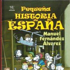 Libros de segunda mano: PEQUEÑA HISTORIA DE ESPAÑA, MANUEL FERNANDEZ ALVAREZ. Lote 203043143