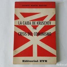 Libros de segunda mano: LA CAIDA DE KRUSCHEV Y LA CRISIS DEL COMUNISMO. 1965. Lote 203183485