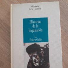 Libros de segunda mano: JUAN ESLAVA GALÁN, HISTORIAS DE LA INQUISICIÓN. Lote 203384112