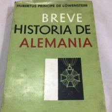 Libros de segunda mano: BREVE HISTORIA DE ALEMANIA. HUBERTUS PRÍNCIPE DE LÖWESTEIN. EDITORIAL ATENEO. 1963. Lote 203430816