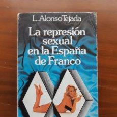 Libros de segunda mano: LA REPRESIÓN SEXUAL EN LAS ESPAÑA DE FRANCO. Lote 203609915