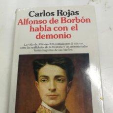 Libros de segunda mano: ALFONSO DE BORBON HABLA CON EL DEMONIO. CARLOS ROJAS PLANETA 1995 1ª EDICION. Lote 204103312