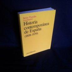 Libros de segunda mano: JAVIER PAREDES - HISTORIA CONTEMPORANEA DE ESPAÑA (1808-1939) - ARIEL HISTORIA 1996. Lote 204188802