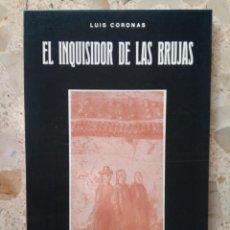 Libros de segunda mano: EL INQUISIDOR DE LAS BRUJAS - LUIS CORONAS - VIDA Y GENEALOGÍA DE ALONSO DE SALAZAR FRÍAS - 1981. Lote 204638307