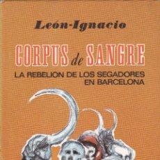Libros de segunda mano: CORPUS DE SANGRE - LA REBELIÓN DE LOS SEGADORES EN BARCELONA.. Lote 205127607