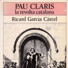 Libros de segunda mano: PAU CLARIS. LA REVOLTA CATALANA.. Lote 205127838