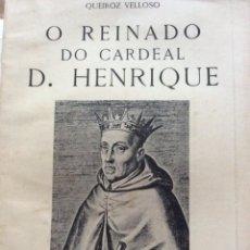 Libros de segunda mano: EL REINADO DEL CARDENAL D. HENRIQUE, LA PÉRDIDA DE INDEPENDENCIA. POR QUEIROZ VELLOSO, 1946. Lote 205237113