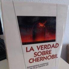 Livros em segunda mão: LA VERDAD SOBRE CHERNOBIL REVELACIONES DE UNO DE LOS INGENIEROS JEFES DE LA CENTRAL (PRECINTADO). Lote 205381377