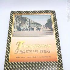 Libros de segunda mano: TARRAGONA LA IMATGE I EL TEMPS. Lote 205388135