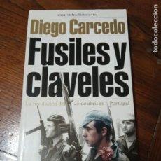 Libros de segunda mano: FUSILES Y CLAVELES. DIEGO CARCEDO. LA REVOLUCION MILITAR DEL 25 DE ABRIL EN PORTUGAL.. Lote 205439887