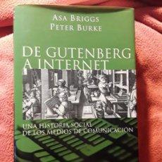 Libros de segunda mano: DE GUTENBERG A INTERNET, DE ASA BRIGGS Y PETER BURKE. EXCELENTE ESTADO. HISTORIA SOCIAL DE LOS MEDIO. Lote 204481482